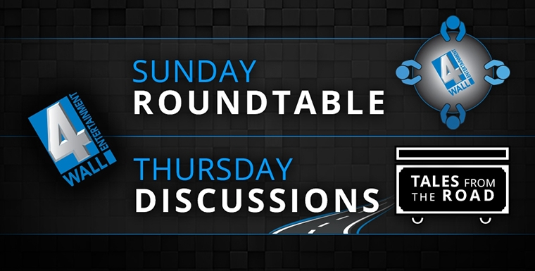 WATCH: 4Wall Sunday Roundtable and Thursday Discussions: Tales From the Road